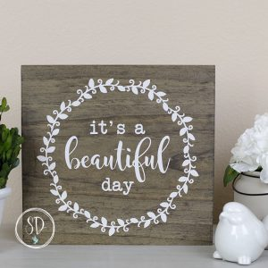 It's a Beautiful Day Rustic Wood Sign, Farmhouse Sign, Farmhouse Decor