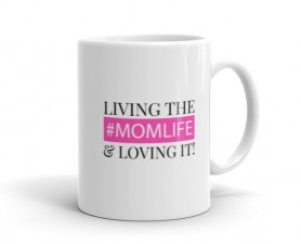Living the mom life & loving it mug